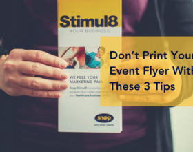 Don't Print Your Next Event Flyer Without These 3 Tips